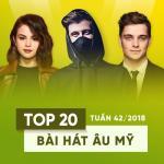 Tải nhạc hay Top 20 Bài Hát Âu Mỹ Tuần 42/2018 trực tuyến