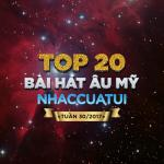 Nghe nhạc hot Top 20 Bài Hát Âu Mỹ NhacCuaTui Tuần 29/2017 Mp3
