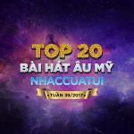 Download nhạc mới Top 20 Bài Hát Âu Mỹ NhacCuaTui Tuần 39/2017 miễn phí