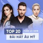 Tải nhạc Mp3 Top 20 Bài Hát Âu Mỹ Tuần 43/2018 trực tuyến