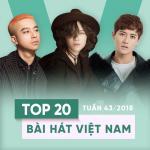 Download nhạc Mp3 Top 20 Bài Hát Việt Nam Tuần 43/2018