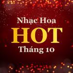 Tải nhạc Nhạc Hoa Hot Tháng 10/2017 chất lượng cao