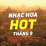 Download nhạc Nhạc Hoa Hot Tháng 09/2017 Mp3 mới