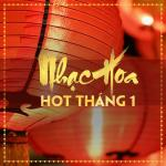 Download nhạc Mp3 Nhạc Hoa Hot Tháng 01/2017 hot