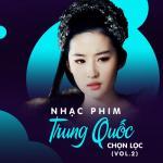 Download nhạc mới Nhạc Phim Trung Quốc Chọn Lọc (Vol.2) về điện thoại