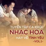 Tải bài hát hay Tuyển Tập Ca Khúc Nhạc Hoa Hay Về Tình Yêu (Vol.1) trực tuyến