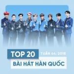 Tải bài hát hot Top 20 Bài Hát Hàn Quốc Tuần 44/2018 về điện thoại