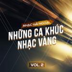 Nghe nhạc hot Nhạc Hải Ngoại (Vol. 2 - Những Ca khúc Nhạc Vàng) Mp3 mới