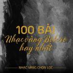 Nghe nhạc hay 100 Ca Khúc Nhạc Vàng Bolero Nổi Bật - Nhạc Vàng Chọn Lọc Mp3 hot
