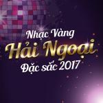 Download nhạc hot Nhạc Vàng Hải Ngoại Đặc Sắc 2017 Mp3 miễn phí