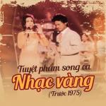 Download nhạc hay Tuyệt Phẩm Song Ca Nhạc Vàng (Trước 1975)