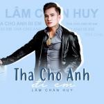 Download nhạc hay Tha Cho Anh Đi Em (Single) miễn phí
