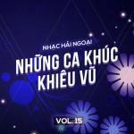 Nghe nhạc Nhạc Hải Ngoại (Vol. 15 - Những Ca Khúc Khiêu Vũ) online