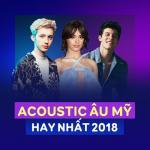 Download nhạc Mp3 Nhạc Acoustic Âu Mỹ Hay Nhất 2018 chất lượng cao