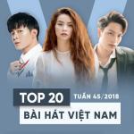 Tải nhạc hot Top 20 Bài Hát Việt Nam Tuần 45/2018 Mp3 mới