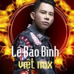 Nghe nhạc Mp3 Lê Bảo Bình Remix 2018 hot