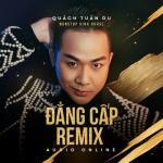 Tải bài hát online Đẳng Cấp Remix Mp3