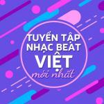 Tải bài hát mới Tuyển Tập Nhạc Beat Việt Mới Nhất 2016 chất lượng cao