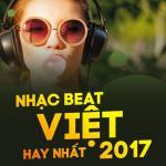 Nghe nhạc Nhạc Beat Việt Hay Nhất 2017 mới nhất