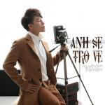 Tải bài hát hot Anh Sẽ Trở Về (Single) Mp3 online
