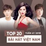 Nghe nhạc Top 20 Bài Hát Việt Nam Tuần 47/2018 Mp3 hot