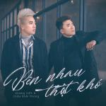 Download nhạc Bên Nhau Thật Khó (Single)