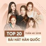 Tải bài hát hot Top 20 Bài Hát Hàn Quốc Tuần 48/2018 nhanh nhất