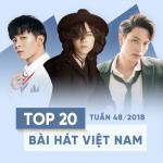 Tải bài hát Top 20 Bài Hát Việt Nam Tuần 48/2018 Mp3 mới