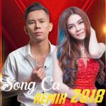 Tải nhạc hot LK Nhạc Trẻ Song Ca Remix Hay Nhất 2018 Mp3 miễn phí