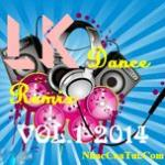Tải nhạc Mp3 Liên Khúc Nhạc Việt Dance Remix (Vol.1 - 2014) online