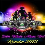 Tải bài hát mới Liên Khúc Nhạc Trẻ (Remix 2012) Mp3 hot