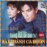 Tải nhạc Mạnh Quỳnh -Bài Thánh Ca Buồn CD4 (Tiếng Hát Để Đời 5)