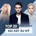 Download nhạc Top 20 Bài Hát Âu Mỹ Tuần 49/2018 mới online