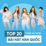 Download nhạc online Top 20 Bài Hát Hàn Quốc Tuần 49/2018 miễn phí