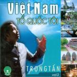 Tải bài hát hay Việt Nam Tổ Quốc Tôi (Vol. 2) Mp3