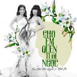 Tải nhạc mới Cho Em Quên Tuổi Ngọc (Single) Mp3 miễn phí