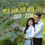 Tải nhạc mới Tuyển Tập Nhạc Đám Cưới Miền Tây 2015 - 2016 Mp3 hot