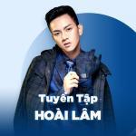 Download nhạc mới Những Bài Hát Hay Nhất Của Hoài Lâm Mp3 online
