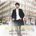 Download nhạc mới Mãi Yêu Em Như Ngày Đầu (Vol. 36) Mp3 miễn phí