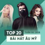 Nghe nhạc mới Top 20 Bài Hát Âu Mỹ Tuần 50/2018 Mp3 hot