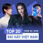 Tải nhạc mới Top 20 Bài Hát Việt Nam Tuần 50/2018 Mp3 online