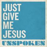 Tải nhạc mới Just Give Me Jesus (Single) hot
