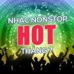 Download nhạc mới Nhạc Nonstop Hot Tháng 07/2017 nhanh nhất