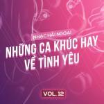 Tải bài hát hay Nhạc Hải Ngoại (Vol. 12 - Những Ca Khúc Hay Về Tình Yêu) miễn phí