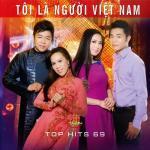 Nghe nhạc Tôi Là Người Việt Nam (Top Hits 69 - Thúy Nga CD 557) Mp3 miễn phí