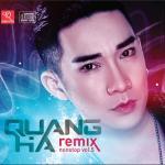 Tải bài hát hot Quang Hà Nonstop Remix (Vol. 5) mới nhất