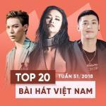 Download nhạc hot Top 20 Bài Hát Việt Nam Tuần 51/2018 hay nhất