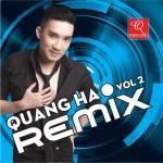 Download nhạc hay Quang Hà Remix Vol. 2 Mp3 hot
