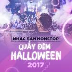 Tải nhạc Nhạc Sàn Nonstop Quẩy Đêm Halloween 2017 trực tuyến