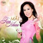 Download nhạc hot Mãi Tìm Nhau (Thúy Nga CD 564) online